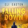 Falling Down - Eli Easton, Michael Stellman