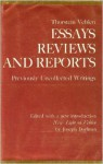 Essays, Reviews, and Reports: Previously Uncollected Writings - Thorstein Veblen