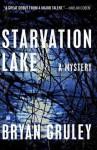 Starvation Lake: A Mystery - Bryan Gruley