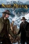 Noble Metals - L.A. Witt