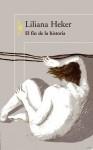 El fin de la historia - Liliana Heker
