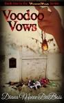 Voodoo Vows: New Orleans Voodoo (Voodoo Vows Series Book 1) - Diana Marie DuBois