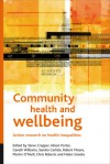 Community Health and Wellbeing: Action Research on Health Inequalities - Steve Cropper, Gareth Williams, Steve Cropper, Martin O'Neill, Helen Snooks, Chris Roberts, Alison Porter, Michelle Russell