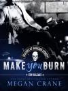 Make You Burn - Megan Crane