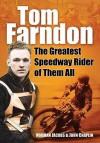Tom Farndon: The Greatest Speedway Rider of Them All - Norman Jacobs, John Chaplin