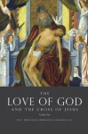 The Love of God and the Cross of Jesus, Volume Two - Reginald Garrigou-Lagrange, Ex Fontibus Company, Jeanne Marie