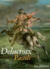 Delacroix Pastels - Lee Johnson
