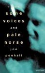 'Some Voices' & 'Pale Horse' - Joe Penhall