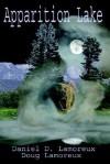 Apparition Lake - Daniel Lamoreux, Doug Lamoreux, Daniel Lamoreux - Master Hunter Products