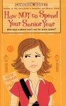 How Not to Spend Your Senior Year (The Romantic Comedies) - Cameron Dokey