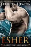 Esher (Guardians of Hades #3) - Felicity Heaton