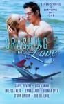 Crashing into Love - Daryl Devoré, Lisa Kumar, Melissa Keir, Jenna Jaxon, Brenda Dyer, D'Ann Lindun, Deb Julienne