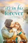 It's In His Forever - Shelly Alexander