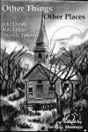 Other Things, Other Places - David G. Montoya, John Dimes, Matt Staggs, David L. Tamarin