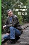 The Thom Hartmann Reader - Thom Hartmann, Tai Moses