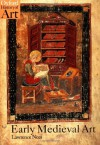 Early Medieval Art (Oxford History of Art) - Lawrence Nees