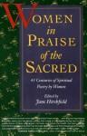 Women in Praise of the Sacred: 43 Centuries of Spiritual Poetry by Women - Jane Hirshfield