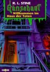 Willkommen im Haus der Toten (Gänsehaut, #2) - Günter W. Kienitz, R.L. Stine