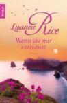 Wenn Du Mir Vertraust Roman - Luanne Rice, Ursula Bischoff
