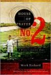 House of Prayer No. 2: A Writer's Journey Home - Mark Richard
