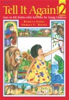 Tell It Again! 2: More Easy-to-Tell Stories with Activities for Young Children - Christy Isbell, Shirley C. Raines, Christy Isbell, Shirley Raines, Joan Waites