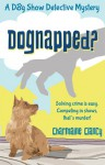 Dognapped? (A Dog Show Detective Mystery, #1) - Charmaine Clancy