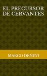 El precursor de Cervantes - Marco Denevi