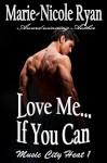 Love Me If You Can (Music City Heat Book 1) - Marie-Nicole Ryan