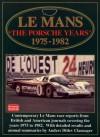 Le Mans: The Porsche Years: 1975-1982 - R.M. Clarke