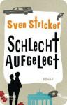 Schlecht aufgelegt - Sven Stricker