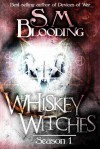 Whiskey Witches - Complete Season 1 - S.M. Blooding