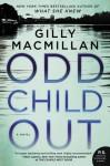 Odd Child Out: A Novel - Gilly Macmillan