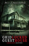 Gridlocked Guesthouse (Locked House Hauntings Book 1) - Mixi J Applebottom