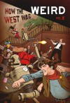 How the West Was Weird, Vol. 2: Twenty More Tales of the Weird, Wild West - Russ Anderson Jr.