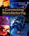 E-Connecting Manufacturing: From Supply Chain to Customer - Shari L.S. Worthington, Walt Boyes