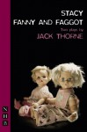 Stacy & Fanny and Faggot: Two Plays - Jack Thorne
