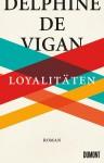 Loyalitäten: Roman - Delphine de Vigan, Doris Heinemann