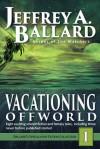 Vacationing Offworld (Ballard's Speculative Fiction Collection 1) - Jeffrey A. Ballard