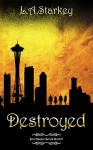 Destroyed - Nicole Hewitt, L.A Starkey