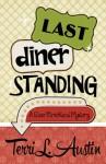 Last Diner Standing - Terri L. Austin