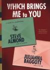 Which Brings Me to You - Steve Almond, Julianna Baggott