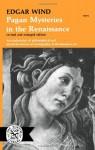 Pagan Mysteries in the Renaissance - Edgar Wind