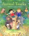 Animal Tracks: Wild Poems to Read Aloud - Charles Ghigna, John Speirs