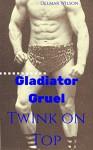 Twink on Top: Gladiator Gruel - Delmar Wilson