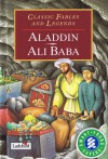 Aladdin and Ali Baba (Classic Fables and Legends) - Anonymous, Molly Perham, Francesca Pelizzoli