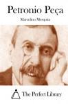 Petronio Peça (Portuguese Edition) - Marcelino Mesquita, The Perfect Library