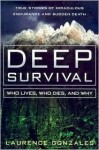 Deep Survival 1st (first) edition Text Only - Laurence Gonzales