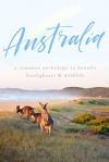 Australia: A Romance Anthology to Benefit Firefighters and Wildlife - Carly Phillips, Skye Warren, Melanie Moreland, Aleatha Romig, Julia Kent
