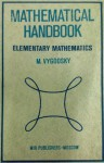 Mathematical Handbook: Elementary Mathematics - M. Vygodsky, George Yankovsky