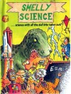 Smelly Science: Science With All the Dull Bits Taken Out - Martyn Hamer